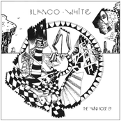 Blanco White: The Wind Rose EP
