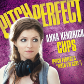 "Cups (Pitch Perfect's ""When I'm Gone"") - Single"