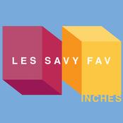 Les Savy Fav: Inches