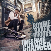 Ronnie Baker Brooks: Times Have Changed