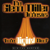 Glenn Miller Orchestra: In The Digital Mood