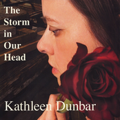Kathleen Dunbar: The Storm in Our Head
