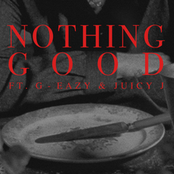 Nothing Good (feat. G-Eazy and Juicy J)