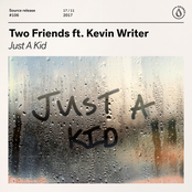 Two Friends: Just A Kid (feat. Kevin Writer)