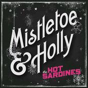 The Hot Sardines: Mistletoe & Holly