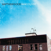 Matthew Good: VANCOUVER