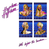 Hyphen Hyphen: We Light The Sunshine (Remix)