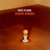 Back To Mine: Groove Armada