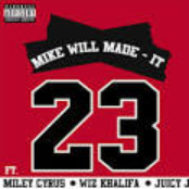 23 ft. Miley Cyrus, Wiz Khalifa & Juicy J
