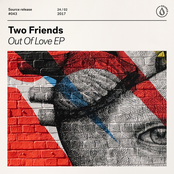 Two Friends: Out Of Love EP