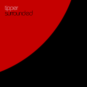 Tipper: Surrounded