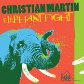 Christian Martin: Elephant Fight EP