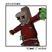 Grandson: Blood // Water