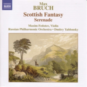 Bruch: BRUCH: Scottish Fantasy, Op. 46 / Serenade, Op. 75