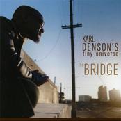 Karl Denson's Tiny Universe: The Bridge