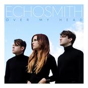 Echosmith: Over My Head