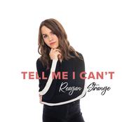 Reagan Strange: Tell Me I Can't