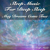 Sleep Music for Deep Sleep: May Dreams Come True