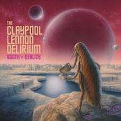 The Claypool Lennon Delirium: South of Reality