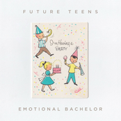 Future Teens: Emotional Bachelor
