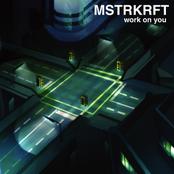 Mstrkrft: Work On You