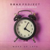 Drax Project: Woke Up Late