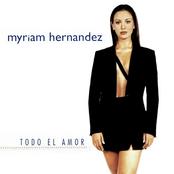Myriam Hernandez: Todo el Amor