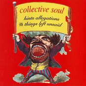 Collective Soul: Hints, Allegations & Things Left Unsaid