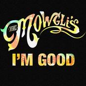 The Mowglis: I'm Good
