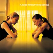 Album cover of Without You I'm Nothing, by Placebo