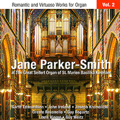 Jane Parker-Smith: Romantic and Virtuoso Works for Organ Vol. 2