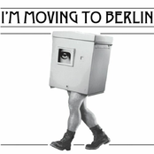 I'm Moving to Berlin