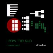 I Saw The Sun Unreleased