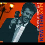 Max Wellman: Max Wellman Live w/ His Big Band