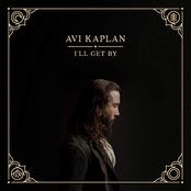 Avi Kaplan: I'll Get By
