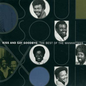 The Manhattans: The Best Of The Manhattans: Kiss And Say Goodbye