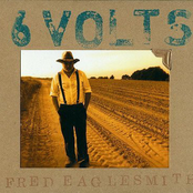 Fred Eaglesmith: 6Volts