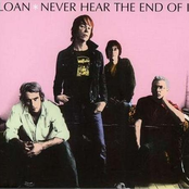 Sloan: Never Hear The End Of It