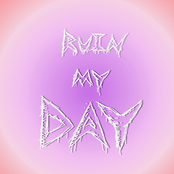 Ruin My Day