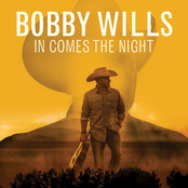 Bobby Wills: In Comes the Night