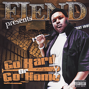 Fiend: Go Hard Or Go Home