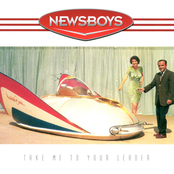 Newsboys: Take Me To Your Leader