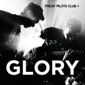 Friday Pilots Club: Glory
