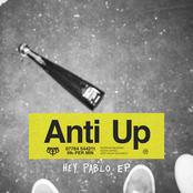 Anti Up: Hey Pablo EP