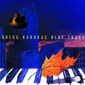Gregg Karukas: Blue Touch