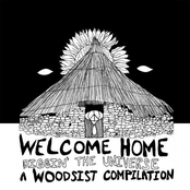 Welcome Home: Diggin' The Universe (A Woodsist Compilation)