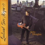 Jerry Douglas: Lookout For Hope