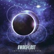 Awake At Last: UNFINISHED BUSINESS