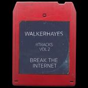Walker Hayes: 8Tracks, Vol. 2: Break the Internet