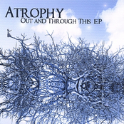 Atrophy: Out and Through This